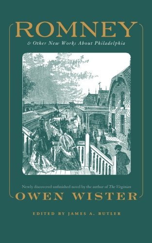 Romney: And Other New Works About Philadelphia <br>By Owen Wister