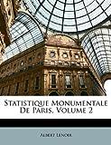 echange, troc Albert Lenoir - Statistique Monumentale de Paris, Volume 2