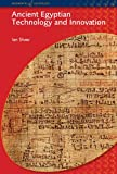 Ancient Egyptian Technology and Innovation (Bcp Egyptology) (0715631187) by Shaw, Ian