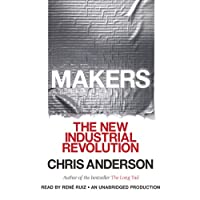 Makers: The New Industrial Revolution (       UNABRIDGED) by Chris Anderson Narrated by Rene Ruiz