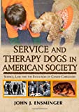 Service and Therapy Dogs in American Society: Science, Law and the Evolution of Canine Caregivers