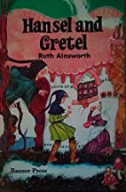 Hansel and Gretel by Ruth Ainsworth