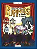 Make Your Own Puppets and Puppet Theaters (Quick Starts for Kids!)