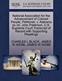 National Association for the Advancement of Colored People, Petitioner, v. Alabama ex rel. John Patterson. U.S. Supreme Court Transcript of Record with Supporting Pleadings