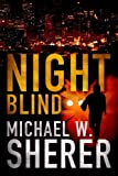 Night Blind by Michael W. Sherer