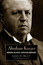 Abraham Kuyper: Modern Calvinist, Christian Democrat (Library of Religious Biography)