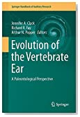 Evolution of the Vertebrate Ear: Evidence from the Fossil Record (Springer Handbook of Auditory Research)