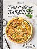 Tartes et gâteaux tourbillon: 30 recettes qui tourbillonnent...