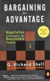 img - for Bargaining for Advantage: Negotiation Strategies for Reasonable People 2nd Edition [Paperback] [2006] (Author) G. Richard Shell book / textbook / text book