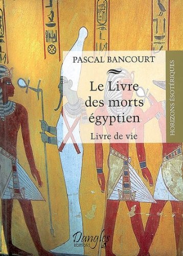 Télécharger Le Livre Des Morts Gyptiens Livre De Vie Pdf De