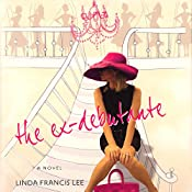 The Ex-Debutante | Linda Francis Lee