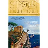 SPQR XII: Oracle of the Dead (The SPQR Roman Mysteries) ~ John Maddox Roberts