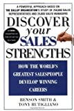 img - for Discover Your Sales Strengths: How the World's Greatest Salespeople Develop Winning Careers by Smith, Benson, Rutigliano, Tony (2003) Hardcover book / textbook / text book