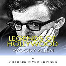 Legends of Hollywood: The Life of Woody Allen (       UNABRIDGED) by Charles River Editors Narrated by Robin McKay
