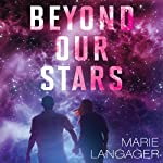 Beyond Our Stars | Marie Langager