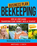 Business Plan: Beekeeping - Step-By-Step Guide: Transform Your