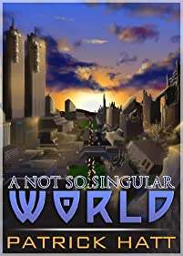 (FREE on 10/14) A Not So Singular World by Patrick Hatt - http://eBooksHabit.com