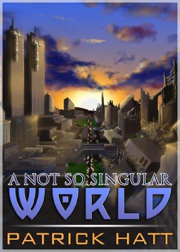 A Not So Singular World by Patrick Hatt ebook deal