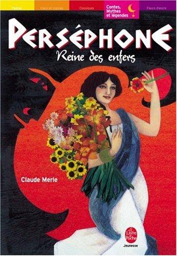 Perséphone, reine des Enfers : Les héros et les dieux