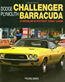 img - for Dodge Challenger Plymouth Barracuda: Chrysler's Potent Pony Cars (General: Dodge Challenger Plymouth Barracuda) book / textbook / text book