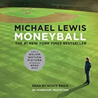 Moneyball: The Art of Winning an Unfair Game (       UNABRIDGED) by Michael Lewis Narrated by Scott Brick
