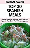 Top 30 Delicious, Quick And Easy Spanish Meals