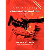 Film Directing: Cinematic Motion, Second Edition ~ Steven D. Katz