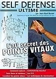 echange, troc Self-Defense Ultime L'art secret des Points vitaux