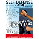 Self-Defense Ultime L&#39;art secret des Points vitauxpar Jean-Paul BINDEL