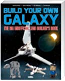 Build Your Own Galaxy: The Big Unofficial Lego Builder's Book
