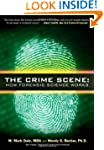 The Crime Scene: How Forensic Science...