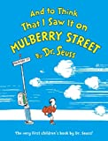 And to Think That I Saw It on Mulberry Street (0394844947) by Seuss