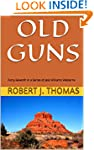OLD GUNS: Forty-Seventh in a Series o...