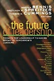 The Future of Leadership: Todays Top Leadership Thinkers Speak to Tomorrows Leaders (The Jossey-Bass Business & Management)