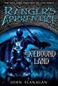 The Icebound Land [RANGERS APPRENTICE BK03 ICE]