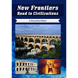 New Frontiers Road to Civilizations A Story about Water