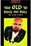 Too Old to Rock and Roll (Oxford Bookworms Library) (0194229882) by Hedge Tricia