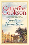 Goodbye Hamilton (0755343514) by Catherine Cookson