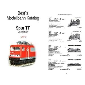 Best`s Modellbahn Katalog Spur TT Lokomotiven 2010: Nach Bauart, Verwealtung +Artikelbeschreibung  sortiert [Taschenbuch]
