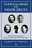 Elem Kalabari of the Niger Delta: The Transition from Slave to Produce Trading Under British Imperialism
