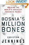Bosnia's Million Bones: Solving the W...