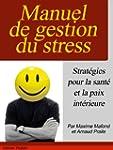 "Manuel de gestion du stress. ""Strat�g..."