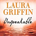 Unspeakable: Tracers Series, Book 2 Audiobook by Laura Griffin Narrated by Talmadge Ragan