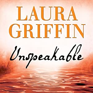 Unspeakable: Tracers Series, Book 2 | [Laura Griffin]