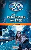 'Die 39 Zeichen - Die Katakomben von Paris: Band 1' von Rick Riordan