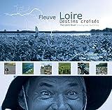 echange, troc Marie Mathevon - Fleuve Loire : Destins croisés, édition bilingue français-anglais