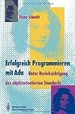 Erfolgreich Programmieren mit Ada: Unter Ber?cksichtigung des objektorientierten Standards (German Edition) [Paperback] [1994] (Author) Diana Schmidt