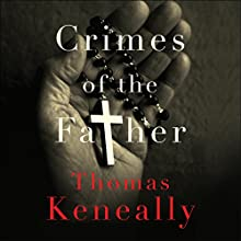 Crimes of the Father | Livre audio Auteur(s) : Thomas Keneally Narrateur(s) : Humphrey Bower