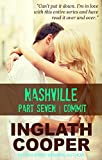 Nashville - Part Seven - Commit ( A New Adult Contemporary Romance) (English Edition)