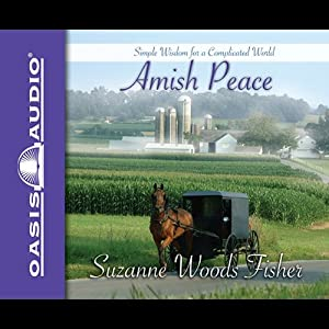 Amish Peace: Simple Wisdom for a Complicated World | [Suzanne Woods Fisher]